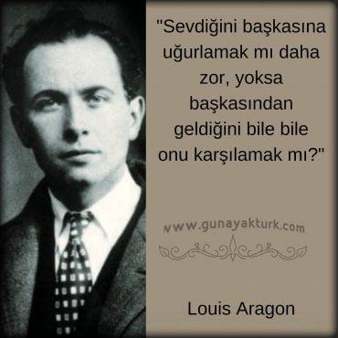 louis aragon, kitap alıntıları, kitap sözleri, günay aktürk,